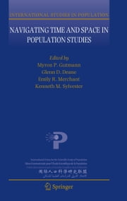 Navigating Time and Space in Population Studies ebook by Myron P Gutmann,Glenn D Deane,Emily R Merchant,Kenneth Sylvester