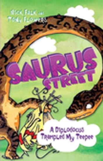 Saurus Street 6: A Diplodocus Trampled My Teepee ebook by Nick Falk