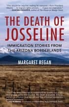 The Death of Josseline - Immigration Stories from the Arizona Borderlands ebook by Margaret Regan