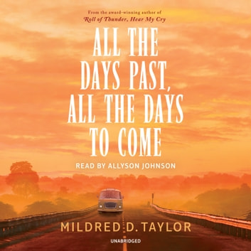 All the Days Past, All the Days to Come audiobook by Mildred D. Taylor