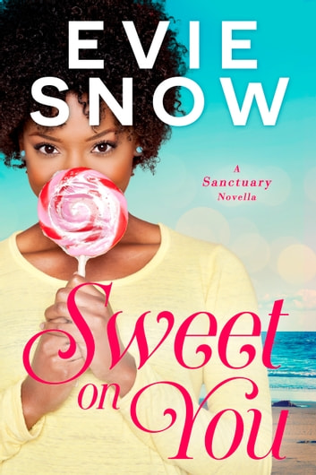 Sweet On You ebook by Evie Snow