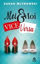 Moi & moi vice versa ebook by Sarah Mlynowski