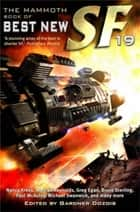 The Mammoth Book of Best New SF [19] ebook by Gardner Dozois, Gardner Dozois