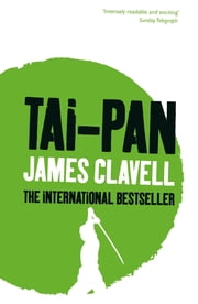 Tai-Pan - The Second Novel of the Asian Saga ebook by James Clavell