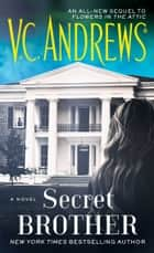 Secret Brother ebook by V.C. Andrews