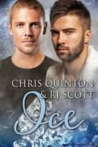 Ice ebook by RJ Scott, Chris Quinton