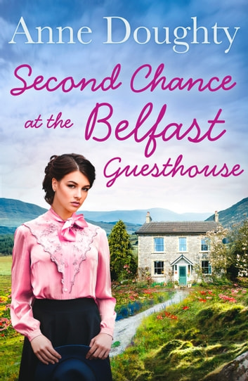A Second Chance at the Belfast Guesthouse ebook by Anne Doughty