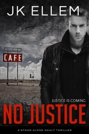 No Justice - An Addictive Stand Alone Adult Thriller ebook by JK Ellem