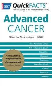 Quickfacts Advanced Cancer ebook by American Cancer Society