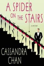 A Spider on the Stairs ebook by Cassandra Chan