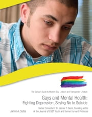 Gays and Mental Health: Fighting Depression, Saying No to Suicide ebook by Jaime Seba