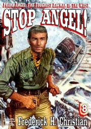 Stop Angel! (A Frank Angel Western Book 8) ebook by Frederick H. Christian