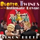 Blotto, Twinks and the Intimate Revue audiobook by Simon Brett