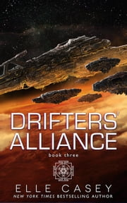 Drifters' Alliance, Book 3 ebook by Elle Casey