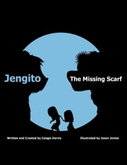 Jengito - The Missing Scarf ebook by Cengiz Dervis