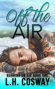 Off the Air ebook by L.H. Cosway