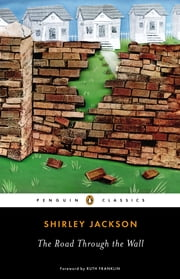The Road Through the Wall ebook by Shirley Jackson,Ruth Franklin