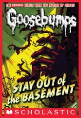Classic Goosebumps #22: Stay Out of the Basement ebook by R.L. Stine