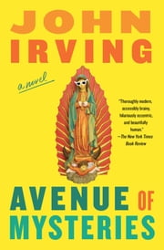 Avenue of Mysteries ebook by John Irving