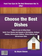 Choose the Best Dishes ebook by Alayne Simeon