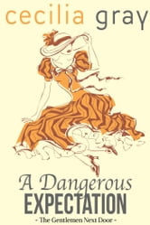A Dangerous Expectation ebook by Cecilia Gray