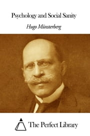 Psychology and Social Sanity ebook by Hugo Münsterberg