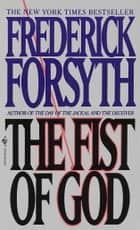 The Fist of God ebook by Frederick Forsyth