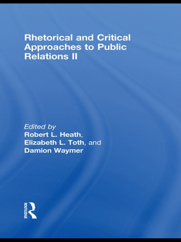 Rhetorical and Critical Approaches to Public Relations II ebook by