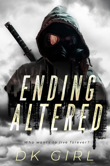 Ending Altered - (Dystopian Short Read) ebook by D K Girl