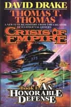 Crisis of Empire Book I: An Honorable Defense ebook by David Drake, Thomas T. Thomas