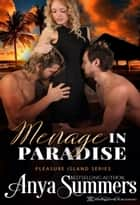 Menage In Paradise ebook by Anya Summers