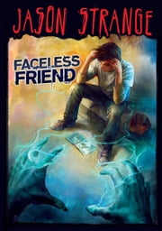 Faceless Friend ebook by Jason Strange,Phil Parks