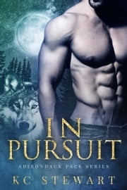 In Pursuit - Adirondack Pack, #3 ebook by K.C. Stewart