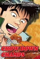 CHOW DOWN CHAMPS - Volume 6 ebook by Shigeru Tsuchiyama