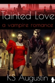 Tainted Love ebook by KS Augustin