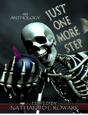 Just One More Step ebook by Nathan J.D.L. Rowark