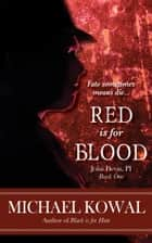 Red is for Blood ebook by Michael Kowal
