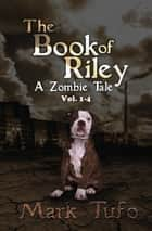 The Book Of Riley A Zombie Tale Box Set ebook by