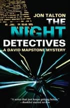 Night Detectives, The - A David Mapstone Mystery ebook by Jon Talton