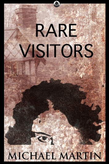 Rare Visitors ebook by Michael Martin