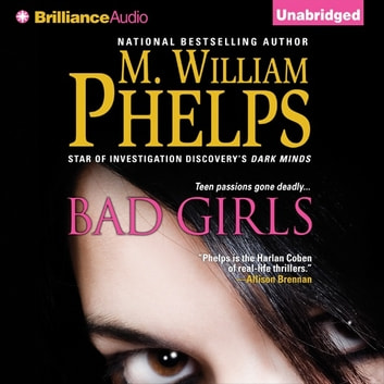 Bad Girls audiobook by M. William Phelps
