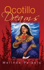 Ocotillo Dreams ebook by Melinda Palacio