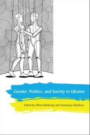 Gender, Politics and Society in Ukraine ebook by Olena Hankivsky,Anastasiya Salnykova