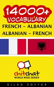 14000+ Vocabulary French - Albanian ebook by Gilad Soffer