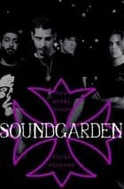 Soundgarden ebook by Chris Nickson
