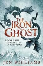 The Iron Ghost ebook by Jen Williams