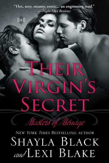 Their Virgin's Secret, Masters of Ménage, Book 2 ebook by Shayla Black,Lexi Blake