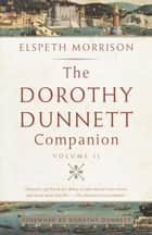 The Dorothy Dunnett Companion - Volume II ebook by Elspeth Morrison