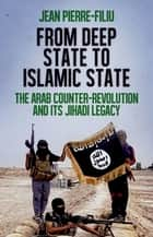 From Deep State to Islamic State ebook by Jean-Pierre Filiu