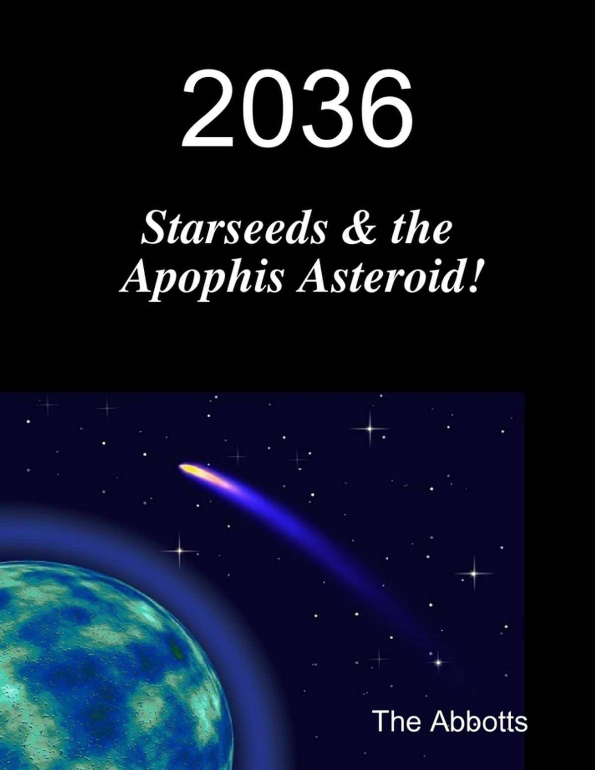 2036 - Starseeds & the Apophis Asteroid! ebook by The Abbotts - Rakuten Kobo